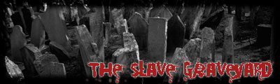 The $lave Graveyard